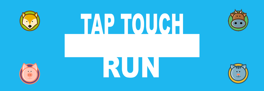 Tap Touch Run